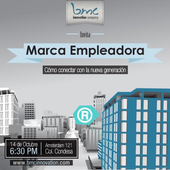"""BMC México & CA Invita a Responsables de Recursos Humanos, Desarrollo Organizacional y/o Gestión del Talento a un espacio de desarrollo y reflexión compartida en donde trabajaremos sobre una temática clave para el área de RH: """"Marca Empleadora"""" a partir del cual profundizaremos en la importancia y el desafío de conectar con las nuevas generaciones y posicionarnos a nivel Compañía, como marca relevante en el mercado. Agenda: 14 de octubre - Oficinas BMC en Col. Condesa (México DF). Contacto: infomx@bmcinnovation.com Los esperamos!!"""